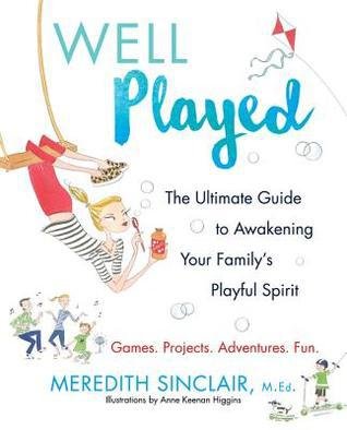 well played book, meredith sinclair, well played book review, family books, family play books, fun family activities, meredith sinclair books