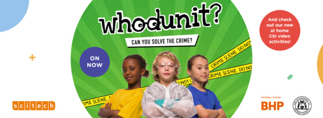 Scitech, Whodunit at Scitech, school holidays Perth, July school holidays, kids events Perth, science for kids