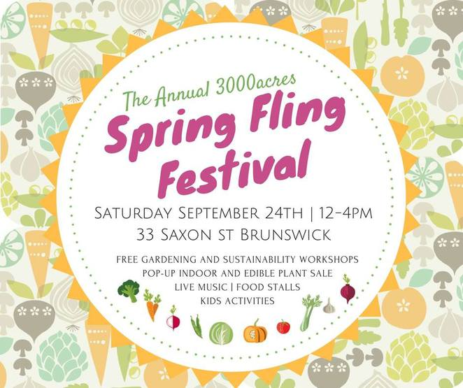 the annual 3000acres spring fling festival 2016, brunswick, free gardening, sustainability workshops, pop up indoor plant sale, edible plants, live music, food stalls, kids activities, community event, community gardening, grow food, sustainable food, 3000acres, local food, displays, st kilda indigenous nursery co op, fareshare, compost community, book a chook, wormlovers, ceres fair food, good brew kombucha, slow food youth network melbourne, alice in frames, rasha tayeh, von's vegan bake house, asylum seeker resource centre, fun things to do