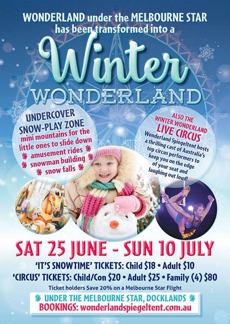 Winter Wonderland,Spiegeltent Circus,Melbourne Circus,It's Snow Time,Snow Play,School Holidays,Winter Wonderland Circus,Wonderland Spiegeltent,Circus Spectacular,Rides Melbourne,Carnival Melbourne,