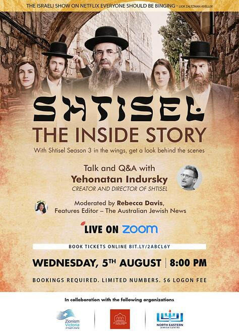 Shtisel The Inside Story 2020, 2020 LIVE talk with Creator of Shtisel, zionist victoria, eastern jewish centre, community online talk event, fun things to do, zoom event, performing arts, online show on netflix, israel ultra-orthodox community story, yehonatan indursky from israel zoom talk, q&a session, the australian jewish news, st kilda shule hebrew, behind the scenes