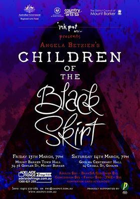 Children of the Black Skirt, Ink Pot Arts, Goolwa, Mt Barker
