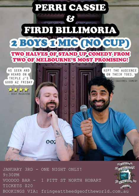 2 boys 1 mic (no cup, fringe at the edge, community event, fun things to do, live show, comedy, date night, nightlife, comedians, firdi billimoira, perri cassie, north hobart fringe at the endge, how to stay married, triple j, good az friday, comedy festival, voodo bar, north hobart