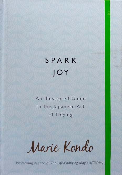 Spark Joy, Marie Kondo, An Illustrated guide to the Japanese Art of Tidying, Front cover