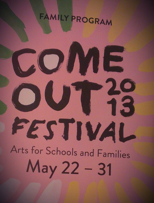 Come Out Festival 2013, Arts Festival for Schools and Family, Come Out Festival Program