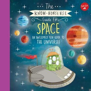 astronomy for kids, astronomy, astronomy books for kids, space, books about space, books about space for kids, The Know Nonsense Guide to Space, science for kids, solar system