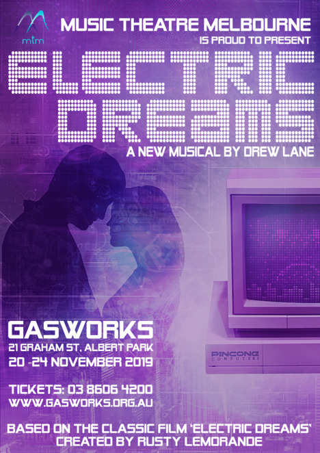 electric dreams 2019, musical by drew lane, music theatre melbourne, gasworks, rusty lemorande, theatre, live performance, performing arts, date night, night life, gasworks arts park albert park, tom green, madeleine featherby, stephen mahy, angela scundi, owen james, sophie loughran, zak brown, anthony scundi, courtney smyth, aidan niarros, musical
