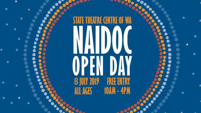 naidoc open day 2019, community event, fun things to do, free event, state theatre centre of wa, aboriginal and torres strait islander peoples, aboriginal communities, all australians, activities, entertainment, aboriginal art, aboriginal poetry, aboriginal films and culture, welcome to country and smoking ceremony, heath ledger theatre, yulubidyi undtil the end, we don't need a map