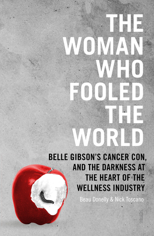 The Woman Who Fooled the World, Belle Gibson, alternative cancer treatments, bogus cancer treatments, pseudoscience, Nick Toscano, Beau Donnely