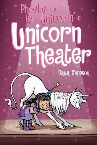 unicorn theatre, Phoebe and Marigold, Heavenly Nostrils, Phoebe and her unicorn, unicorns, books about unicorns, comics, comics about unicorns, comics for kids, graphic novel