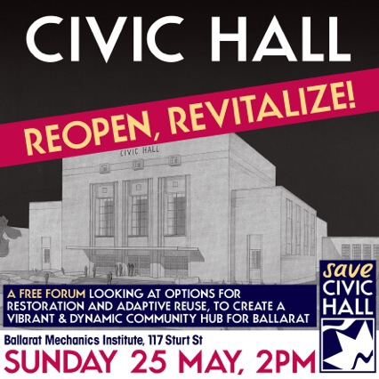 Civic Hall, Ballarat Civic Hall, Civic Hall - Reopen, Revitalize!