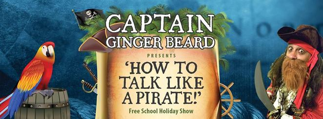 FREE Captain Ginger Beard presents Talk like a pirate, weigh anchor, The Ginger Factory, learn the lingo of a real sea-faring sea dog, sailing the seven seas, treasure, interactive show, Moreton the ginger train, Overboard boat ride, Live bee show, whole family fun