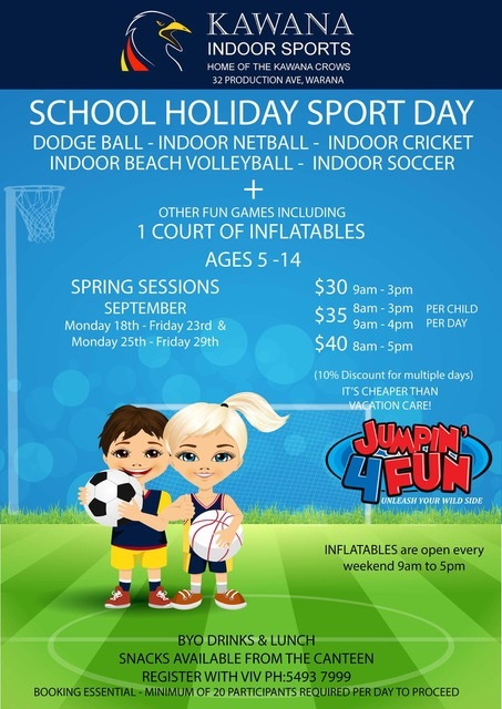 Kawana Indoor Sports, school holiday sports days, Spring sessions, children between five and fourteen, fun activities, dodge ball, indoor netball, indoor cricket, indoor beach volleyball, indoor soccer, a inflatables court, BYO drinks, BYO lunch, snacks at canteen, bookings essential, cheaper than vacation care