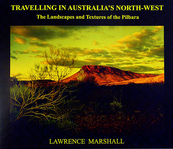 Lawrence Marshall, Travelling in Australia's North-West, Photography. Australian Outback