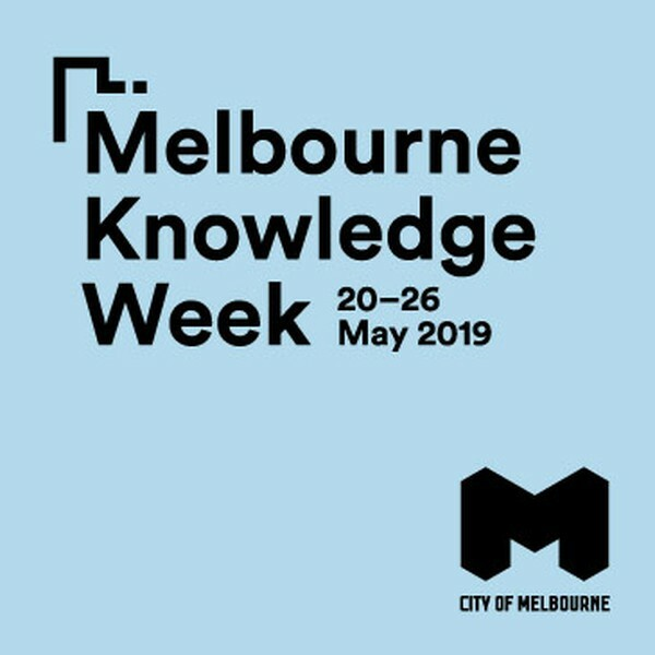 Melbourne Knowledge Week 2019 The Hub
