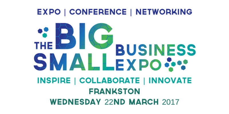 The BIG Small Business Expo - Melbourne