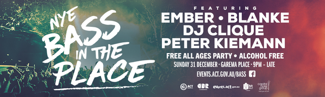 bass in the place, canberra, ACT, new years eve, 2017, 2018, dance parties, free entertainment, whats on, canberra city,