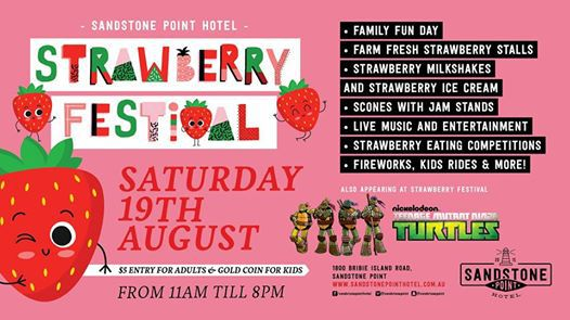 Sandstone Point Hotel Strawberry Festival 2017, third annual festival, delicious, Strawberry Patch Bar, strawberry stalls, strawberry milkshakes, strawberry sweets, strawberry ice-cream and gelato, strawberry eating competitions, kids' rides, live music, fireworks, Teenage Mutant Ninja Turtles, Bribie Island