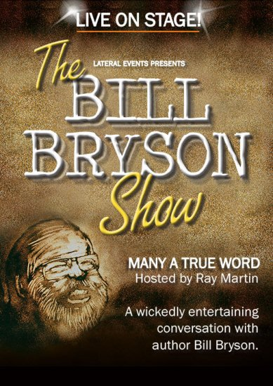 bill bryson, bill bryson down under, bill bryson in australia, bill bryson australian tour 2014, bill bryson many a true word
