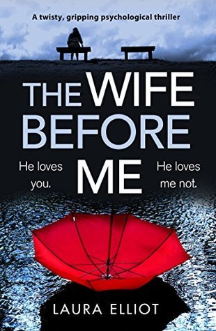 the wife before me, thriller, Laura Elliot, domestic violence, spousal abuse, crime, books