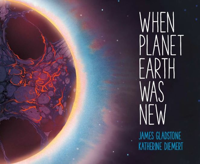 when planet earth was new, books about science for kids, science books for kids, science for kids