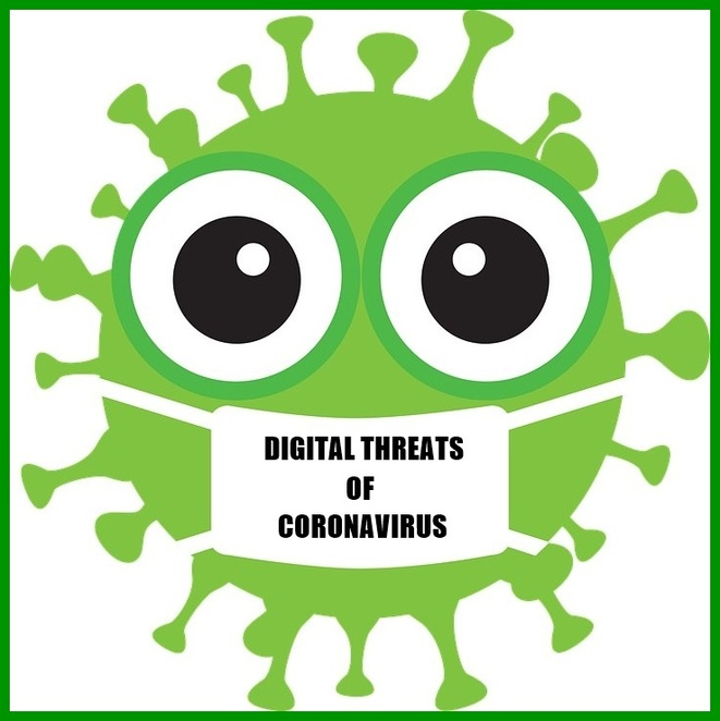 Digital Threats of Coronavirus