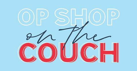 op shop on the couch 2020, salvos stores, salvation army australia, community resource, fun things to do, op shopping, op shops, secondhand shop, recycled, upcycled, preloved goods, shopping, inexpensive goods, homewares, clothing, fashion, kitchen ware, furniture