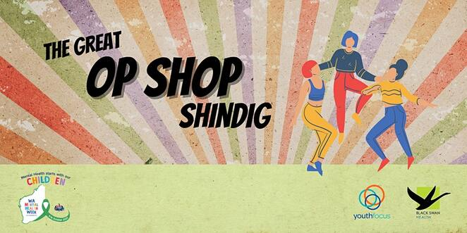 the great op shop shindig, the rise maylands, wa mental health week, free mental health event, fundraiser, community event, fun things to do, entertainment, music, dance, games, food, prizes