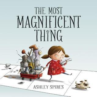 The Most Magnificent Thing, children's books, picture books, books for kids