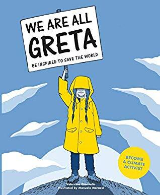 We Are All Greta, Greta Thunberg, Greta, climate activist, activism, books about activism for kids, books about climate change for kids, books about climate change for children