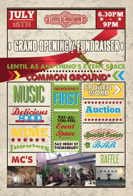 lentil as anything, common ground, grand opening, fundraiser, charity, new venue launch, lentil as anything thornbury, community space, workshops, classes, exhibitions, grand opening, live music, finger food, entertainment, MCs, aucition, raffle