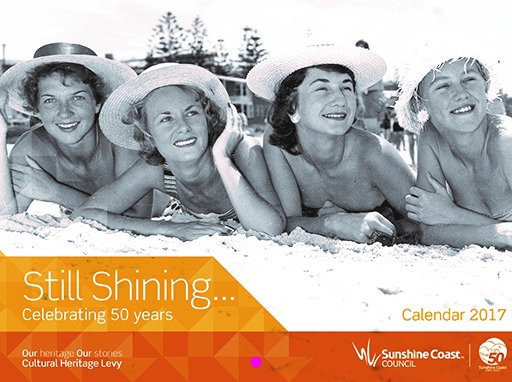 Sunshine Coast 2017 Cultural Heritage Calendar, 1960's, 1970's, iconic photos, Christmas gift idea, purchase from Sunshine Coast Council Libraries and Sunshine Coast Customer Service Centres
