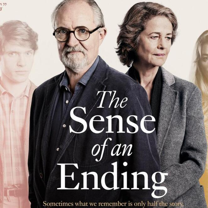 The sense of an Ending Movie, Charlotte Ramplin is Veronica Ford, Billy Howle is Young Tony Webster Jim Broadbent is Tony Webster Harriet Walter is Margaret , Tony's ex-wife Michelle Dockery is Susie, Tony and Margaret's daughter Joe Alwyn is Adrian Finn Freya Manor is Veronica Emily Mortimer's is Sarah Ford Directed by Ritesh Batra, written by Nick Payne, Book by Julian Barnes,