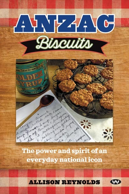 Anzac, biscuits, coconut, Allison Reynolds, culinary research, cookery, history