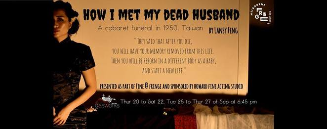 how I met my dead husband, north of eight theatre, melbourne fringe, lansy feng, gasworks, albert park, taiwan