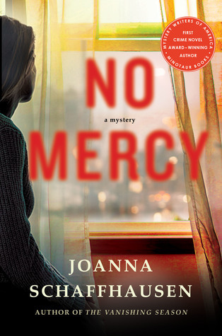 No Mercy, Joanna Schaffhausen, thriller, murder mystery, crime, crime novel, serial killer, arson, novels about rapists who get caught