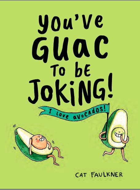 You've Guac to Be Joking, avocados, avocado puns, humour, funny books, gift books, puns