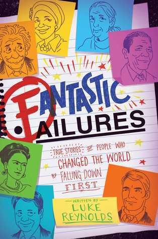 fantastic failures, book reviews, history, history for kids, childrens books, books about failure, failure, inspirational stories for kids