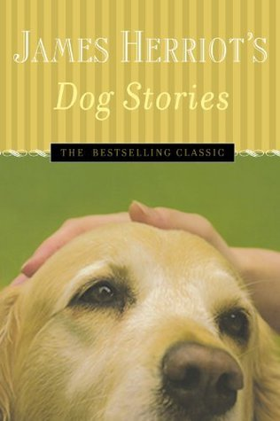 James Herriot, James Herriot's Dog Stories, stories for dog lovers, must read books for dog lovers