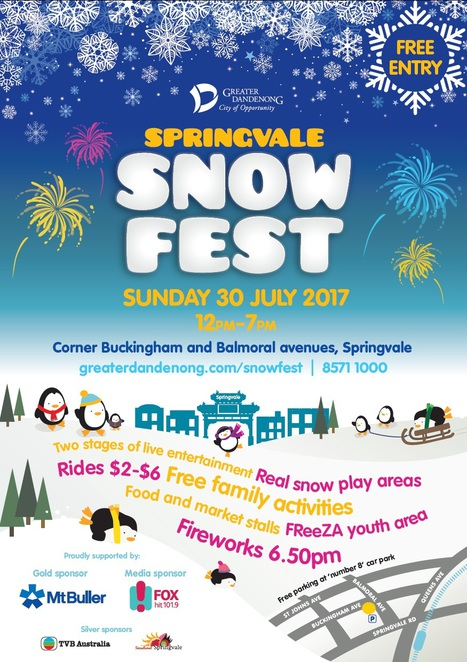 springvale snow fest 2017, snow festival, buckingham avenue, community event, family fun, winter event, fun things to do, snowing, moving rides, free kids activities, market stalls, food stalls, snow from mount buller, snow play areas, ice sculpting, multicultural food, live entertainment, youth stage, main stage, cultural activities, community stalls, fireworks, art and craft workshop, snowboarding, burton riglet, ride tokens, giant slide, jumping castle, cups and saucers, roving entertainers, snow angel, polar bear, giant penguin puppets, illuminated frozen queens