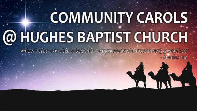 hughes baptist church, christmas carols, 2016, ACT,