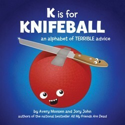 k is for knifeball, picture books, humor, quirky, an a to z of terrible advice, advice