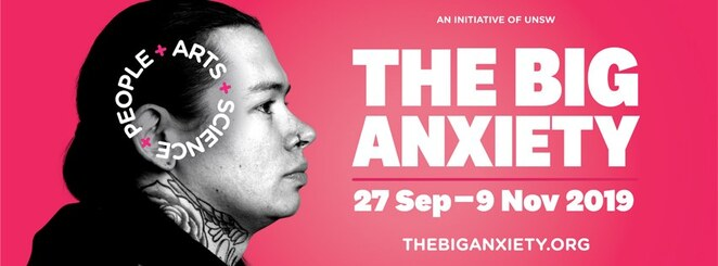 the big anxiety festival 2019, community event, educational, mental health issues, unsw art and design, customs house, mca, agnsw, maas, western sydney, artists, live performa nces, workshops, talks, entertainment, activities, exhibition, market stalls