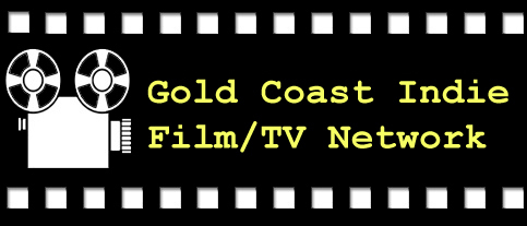 Gold Coast Indie Film and TV Network; film;tv;indie film