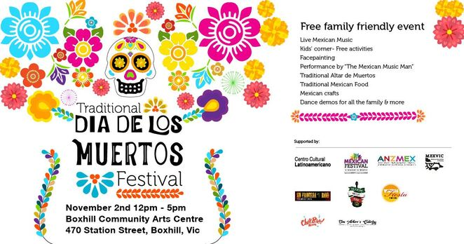 traditional dia de los muertos festival 2019, community event, fun things to do, free family friendly event, live mexican music, kids corner, free activities, face paijtinjg, the mexican music man, performances, traditional altar de muertos, traditional mexican food, mexxican cradfts, dance demos, box hill event, sin frontera band, day of the dead, cultural event, fun things to do, community event, activities