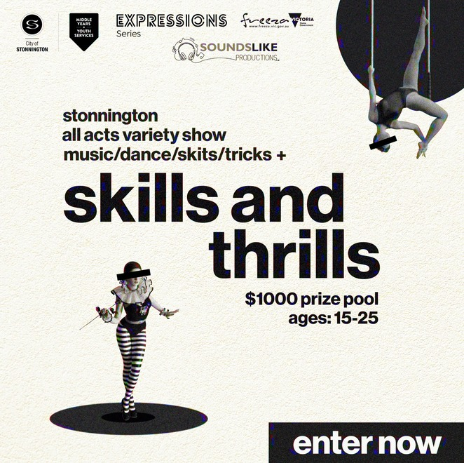 skills and thrills, stonnington youth services, community event, fun things to do, sounds like productions, city of stonnington, stonnington youth services, freeza, variety show, music, dance, skits, tricks, looking for talent, expressions of interest