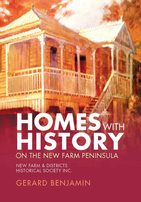 Homes with History, New Farm, Teneriffe, Gerard Benjamin, New Farm and Districts Historical Society, book, book launch, art exhibition, David Hinchliffe, historic