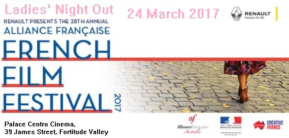 Alliance Française, Ladies' Night Out, French Flim Festival, 2017, Fortitude Valley, Palace Centro Cinema, French culture, film, dance