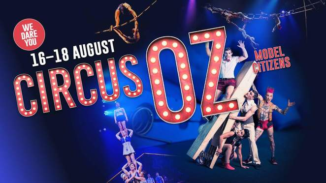 Canberra theatre centre, circus oz, families, kids, events, August 2018, what's on,