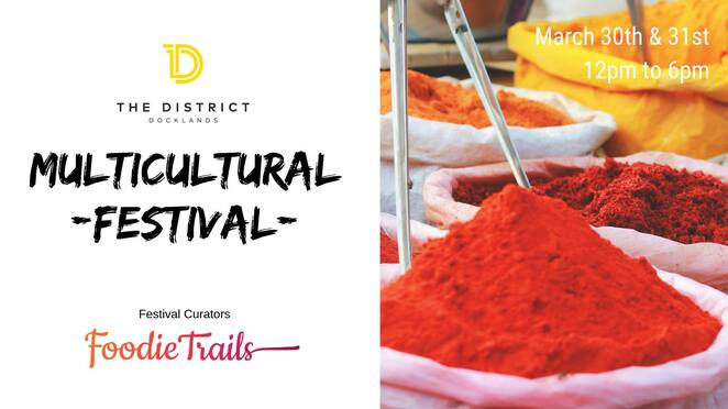 the district docklands multicultural festival 2019, community event, fun things to do, entertainment, foodie trails, the district docklands shopping precinct, activities, shopping, international cuisine, multicultural celebrations, free event, family fun